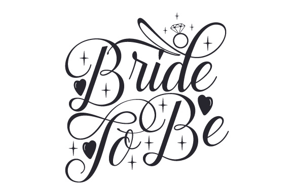 Bride to Be Wedding Craft Cut File By Creative Fabrica Crafts
