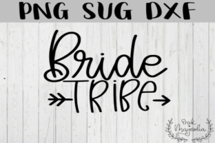 Download Free Bride Tribe Graphic By Oakandmagnolia Creative Fabrica for Cricut Explore, Silhouette and other cutting machines.