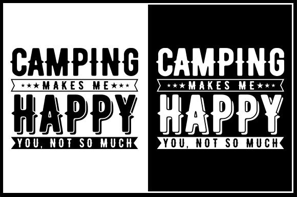 Download Free Camping Makes Me Happy You Not So Much Graphic By Zaibbb for Cricut Explore, Silhouette and other cutting machines.