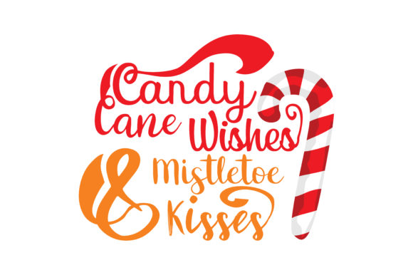 Download Free Candy Cane Wishes Mistletoe Kisses Graphic By Thelucky for Cricut Explore, Silhouette and other cutting machines.