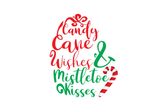 Print on Demand: Candy Cane Wishes & Mistletoe Kisses Gráfico Crafts Por TheLucky
