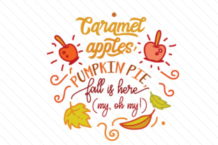 Caramel Apple Pumpkin Pie Fall is Here Oh My Fall Craft Cut File By Creative Fabrica Crafts