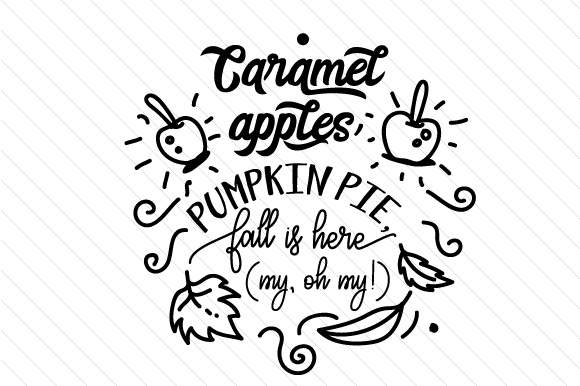 Download Free Caramel Apple Pumpkin Pie Fall Is Here Oh My Svg Plotterdatei for Cricut Explore, Silhouette and other cutting machines.