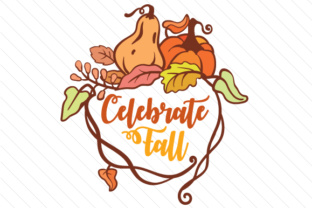 Celebrate Fall Fall Craft Cut File By Creative Fabrica Crafts