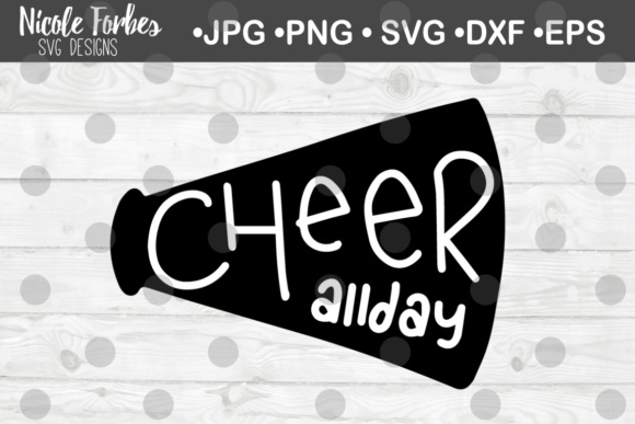 Download Free Cheer All Day Svg Graphic By Nicole Forbes Designs Creative for Cricut Explore, Silhouette and other cutting machines.