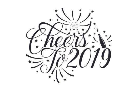Cheers To 2019 SVG Cut File By Creative Fabrica Crafts
