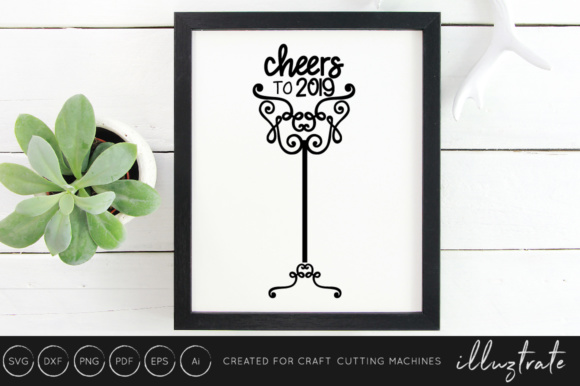 Download Free Cheers To 2019 New Year Svg Graphic By Illuztrate Creative Fabrica for Cricut Explore, Silhouette and other cutting machines.