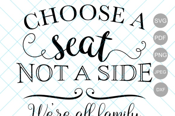 Download Free Choose A Seat Not A Side We Re All Family Once The Knot Is Tied for Cricut Explore, Silhouette and other cutting machines.
