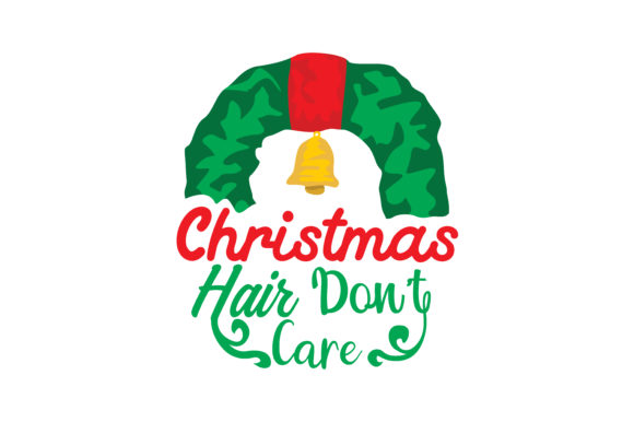 Print on Demand: Christmas Hair Don't Care Gráfico Crafts Por TheLucky