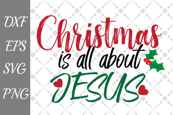 Download Free Christmas Is All About Jesus Svg Graphic By Prettydesignstudio for Cricut Explore, Silhouette and other cutting machines.