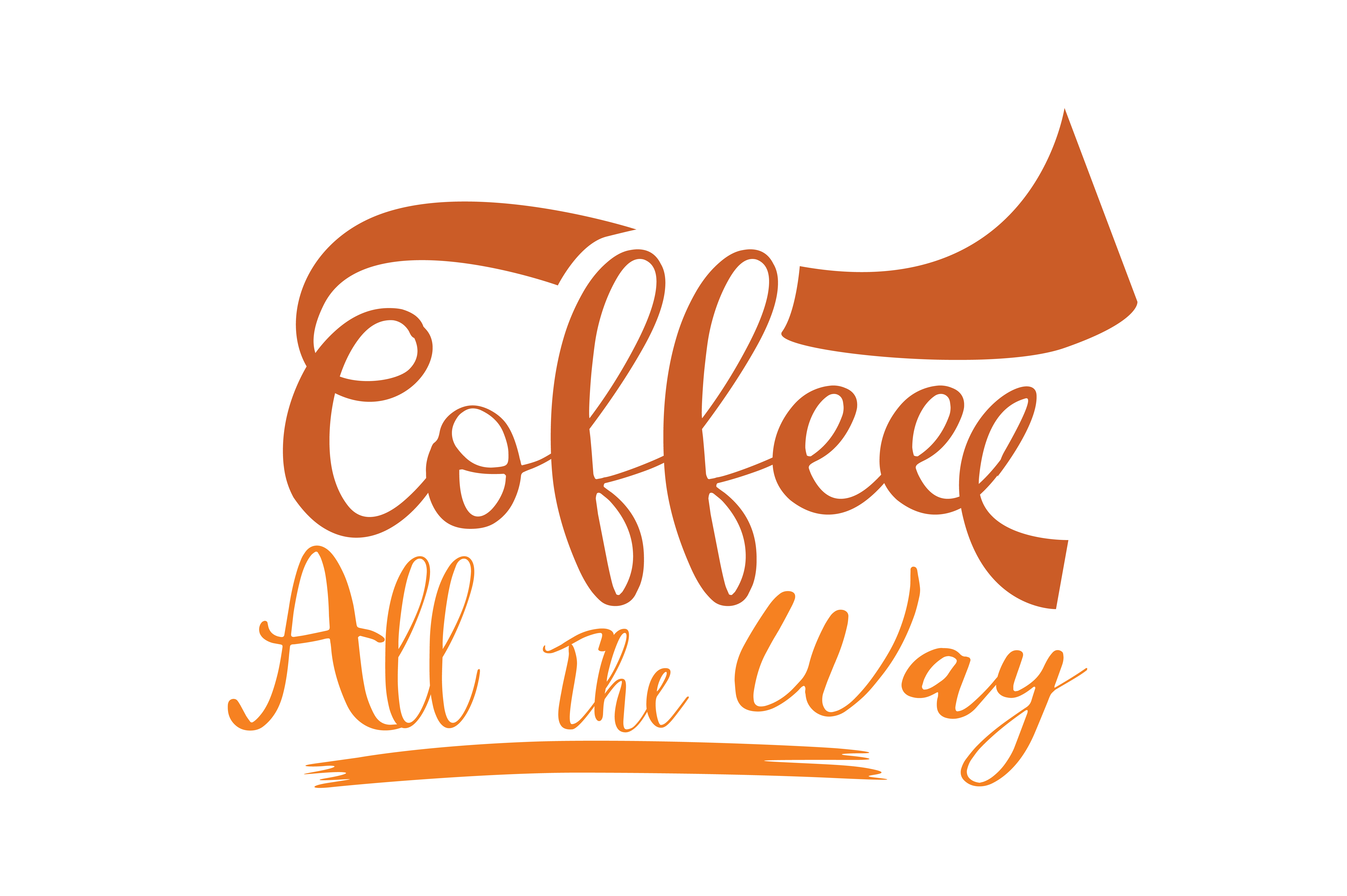 Download Free Coffee All The Way Graphic By Thelucky Creative Fabrica for Cricut Explore, Silhouette and other cutting machines.