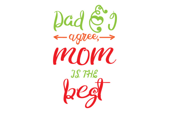 Download Free Dad I Agree Mom Is The Best Svg Cut File By Creative Fabrica for Cricut Explore, Silhouette and other cutting machines.