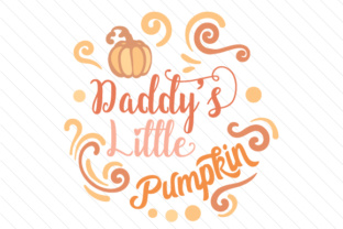 Daddy's Little Pumpkin Fall Craft Cut File By Creative Fabrica Crafts