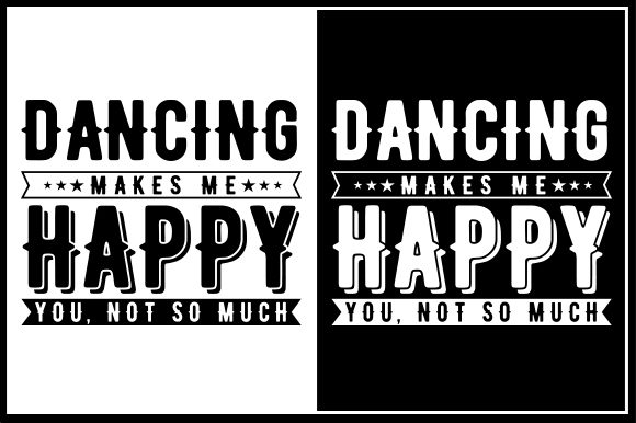 Print on Demand: Dancing Makes Me Happy You, Not so Much Graphic Crafts By Zaibbb