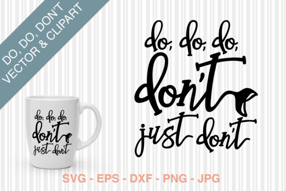 Do, Do, Do, Don't SVG Cutting File Graphic Crafts By Kristy Hatswell - Image 1