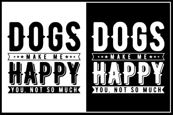 Download Free Dogs Make Me Happy You Not So Much Graphic By Zaibbb Creative for Cricut Explore, Silhouette and other cutting machines.