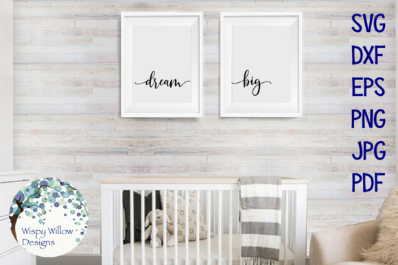 Download Free Dream Big Graphic By Wispywillowdesigns Creative Fabrica for Cricut Explore, Silhouette and other cutting machines.