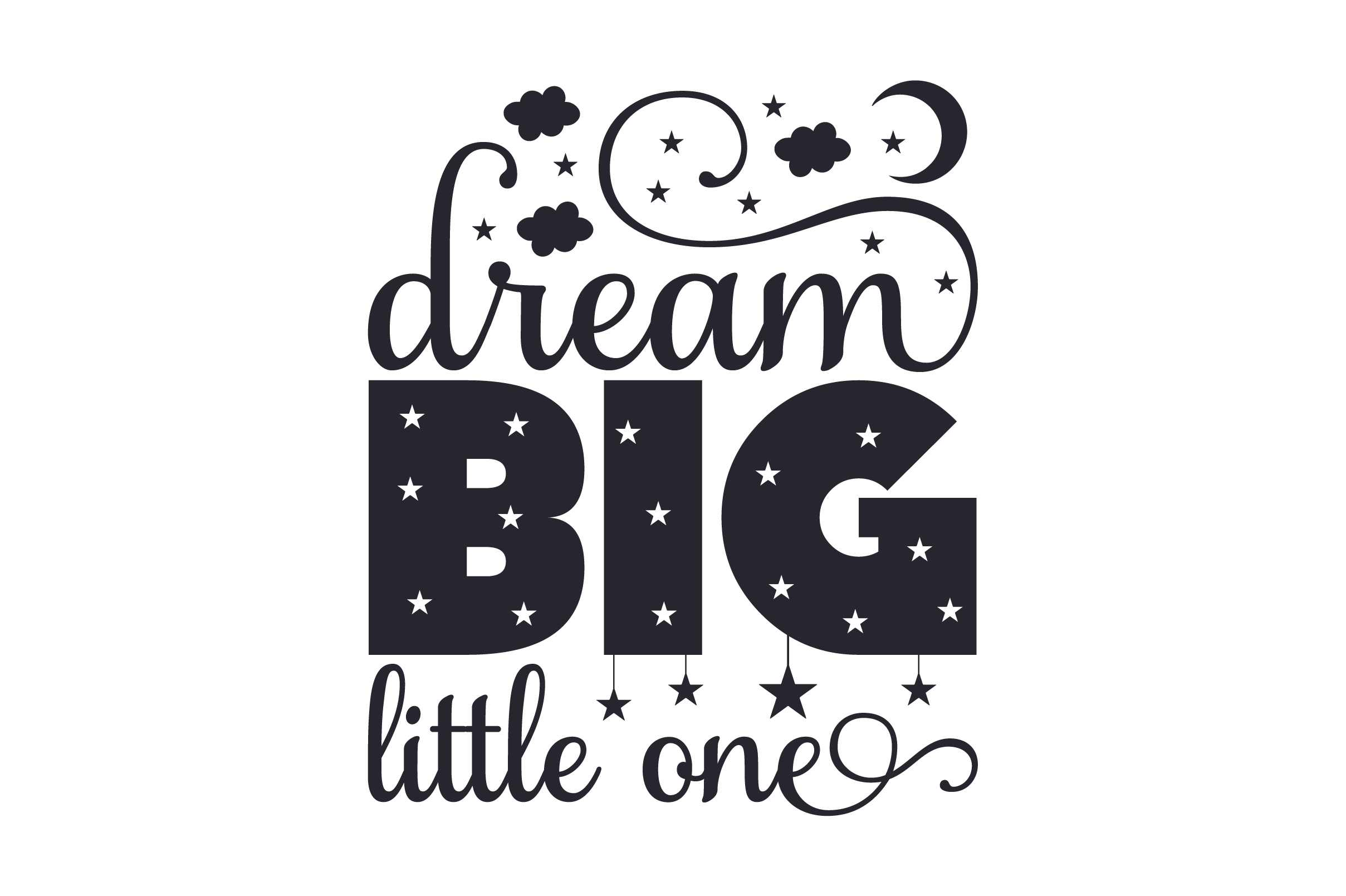 Download Free Dream Big Little One Quote Svg Cut File By Creative Fabrica for Cricut Explore, Silhouette and other cutting machines.