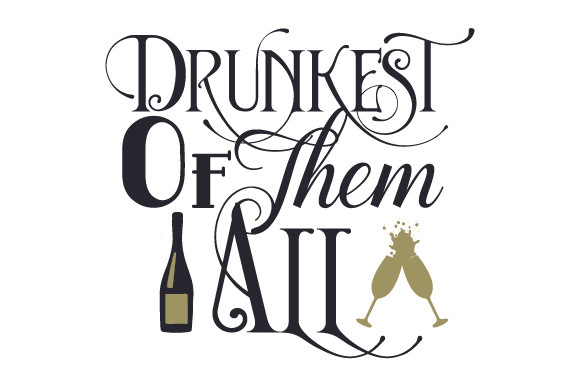 Drunkest of Them All Wedding Craft Cut File By Creative Fabrica Crafts