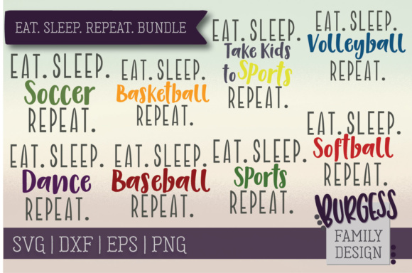 Eat. Sleep. Repeat. Bundle Graphic Crafts By burgessfamilydesign - Image 1