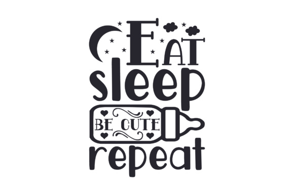 Download Free Eat Sleep Be Cute Repeat Svg Cut File By Creative Fabrica for Cricut Explore, Silhouette and other cutting machines.