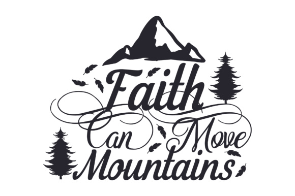 Download Free Faith Can Move Mountains Svg Cut File By Creative Fabrica Crafts SVG Cut Files