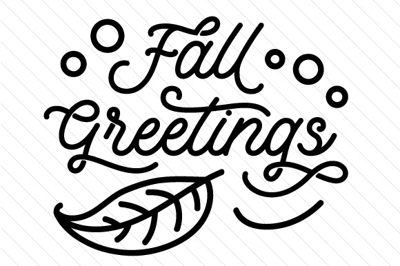Download Free Fall Greetings Svg Cut File By Creative Fabrica Crafts for Cricut Explore, Silhouette and other cutting machines.