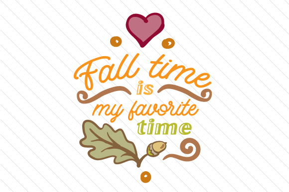 Fall Time is My Favorite Fall Craft Cut File By Creative Fabrica Crafts