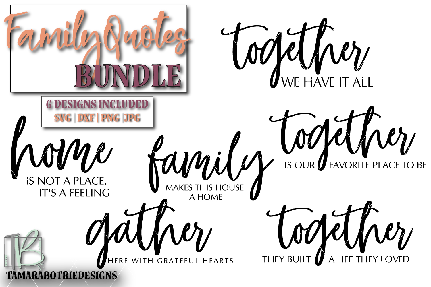 Download Free Family Quotes Bundle Graphic By Tamarabotriedesigns Creative for Cricut Explore, Silhouette and other cutting machines.