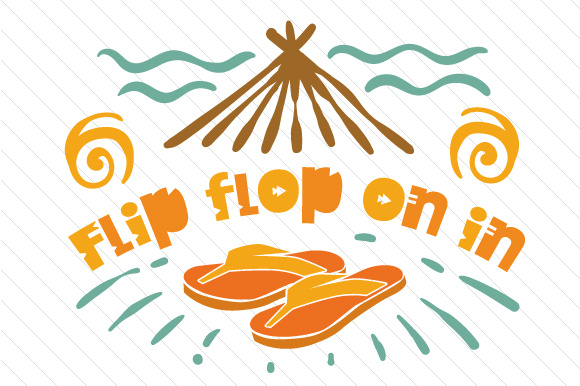 Download Free Flip Flop On In Svg Cut File By Creative Fabrica Crafts for Cricut Explore, Silhouette and other cutting machines.