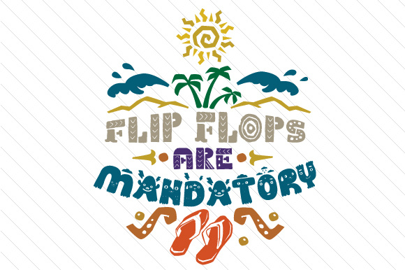 Download Free Flip Flops Are Mandatory Svg Cut File By Creative Fabrica Crafts for Cricut Explore, Silhouette and other cutting machines.