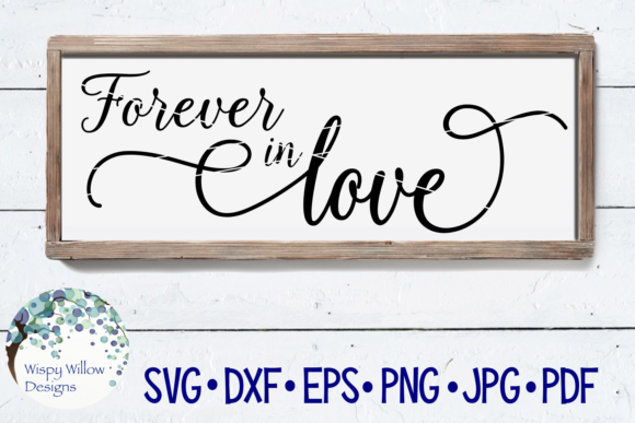 Download Free Forever In Love Graphic By Wispywillowdesigns Creative Fabrica for Cricut Explore, Silhouette and other cutting machines.