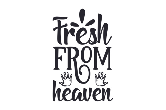 Download Free Fresh From Heaven Svg Cut File By Creative Fabrica Crafts for Cricut Explore, Silhouette and other cutting machines.