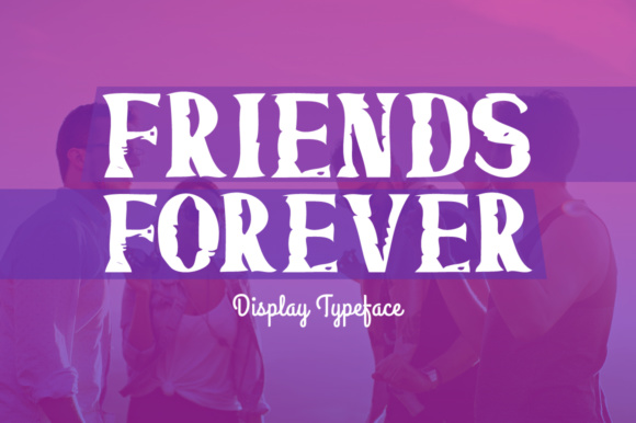 Print on Demand: Friends Forever Display Font By Shattered Notion