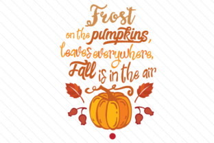 Frost on the Pumkins Leaves Everywhere Fall Craft Cut File By Creative Fabrica Crafts