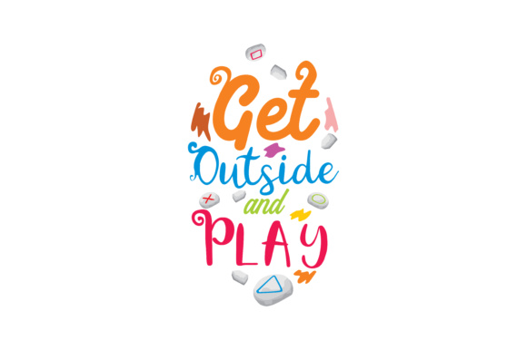 Download Free Get Outside And Play Graphic By Thelucky Creative Fabrica for Cricut Explore, Silhouette and other cutting machines.