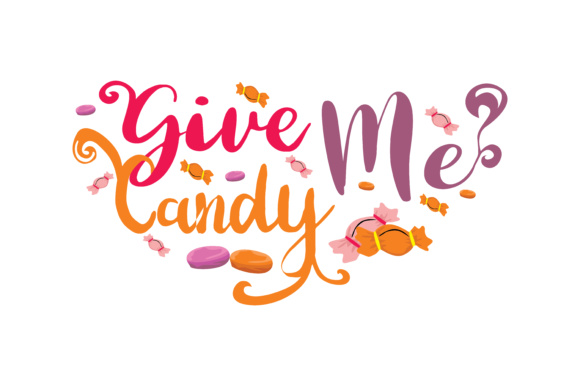 Print on Demand: Give Me Candy Graphic Crafts By TheLucky