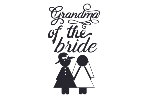 Grandma of the Bride Wedding Craft Cut File By Creative Fabrica Crafts