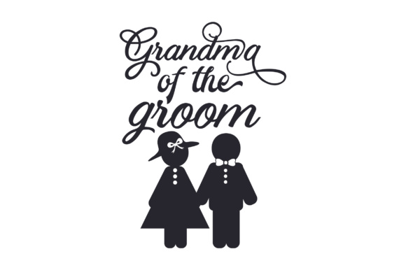 Grandma of the Groom Wedding Craft Cut File By Creative Fabrica Crafts