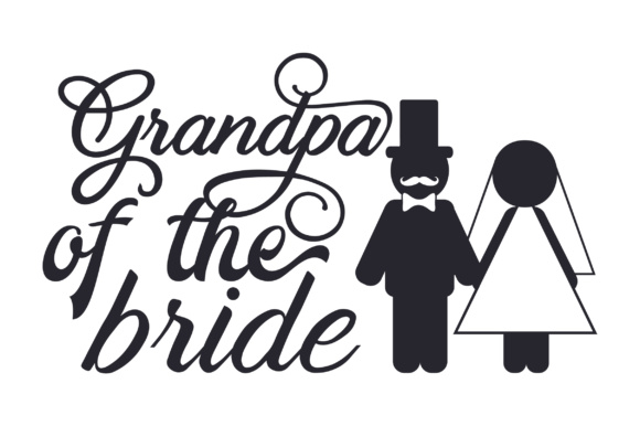 Grandpa of the Bride Wedding Craft Cut File By Creative Fabrica Crafts