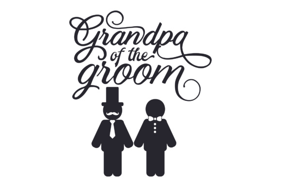Grandpa of the Groom Wedding Craft Cut File By Creative Fabrica Crafts