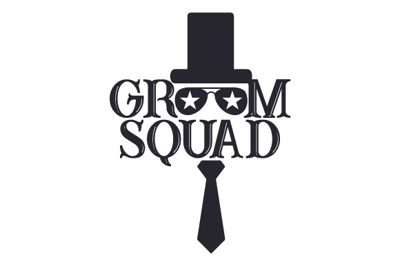 Groom Squad Wedding Craft Cut File By Creative Fabrica Crafts