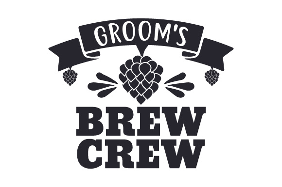 Groom's Brew Crew Wedding Craft Cut File By Creative Fabrica Crafts