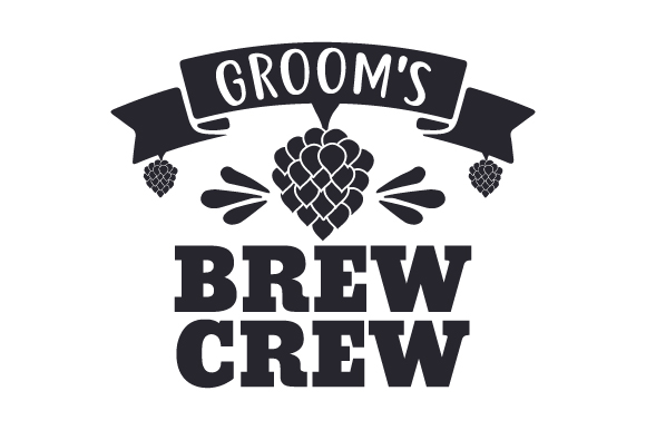 Groom S Brew Crew Svg Cut File By Creative Fabrica Crafts