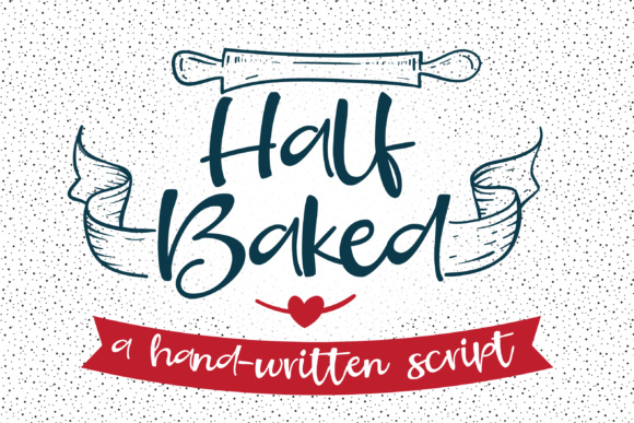 Download Free Half Baked Font By Illustration Ink Creative Fabrica for Cricut Explore, Silhouette and other cutting machines.