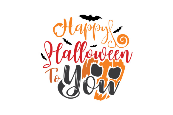 Print on Demand: Happy Halloween to You Graphic Crafts By TheLucky - Image 1