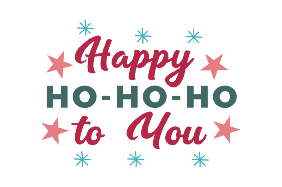 Download Free Happy Ho Ho Ho To You Svg Cut File By Creative Fabrica Crafts for Cricut Explore, Silhouette and other cutting machines.