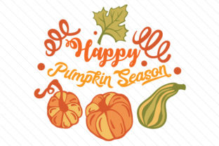 Happy Pumpkin Season Fall Craft Cut File By Creative Fabrica Crafts