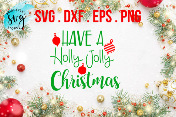 Download Free Have A Holly Jolly Christmas Svg Graphic By Luxmauve Creative for Cricut Explore, Silhouette and other cutting machines.