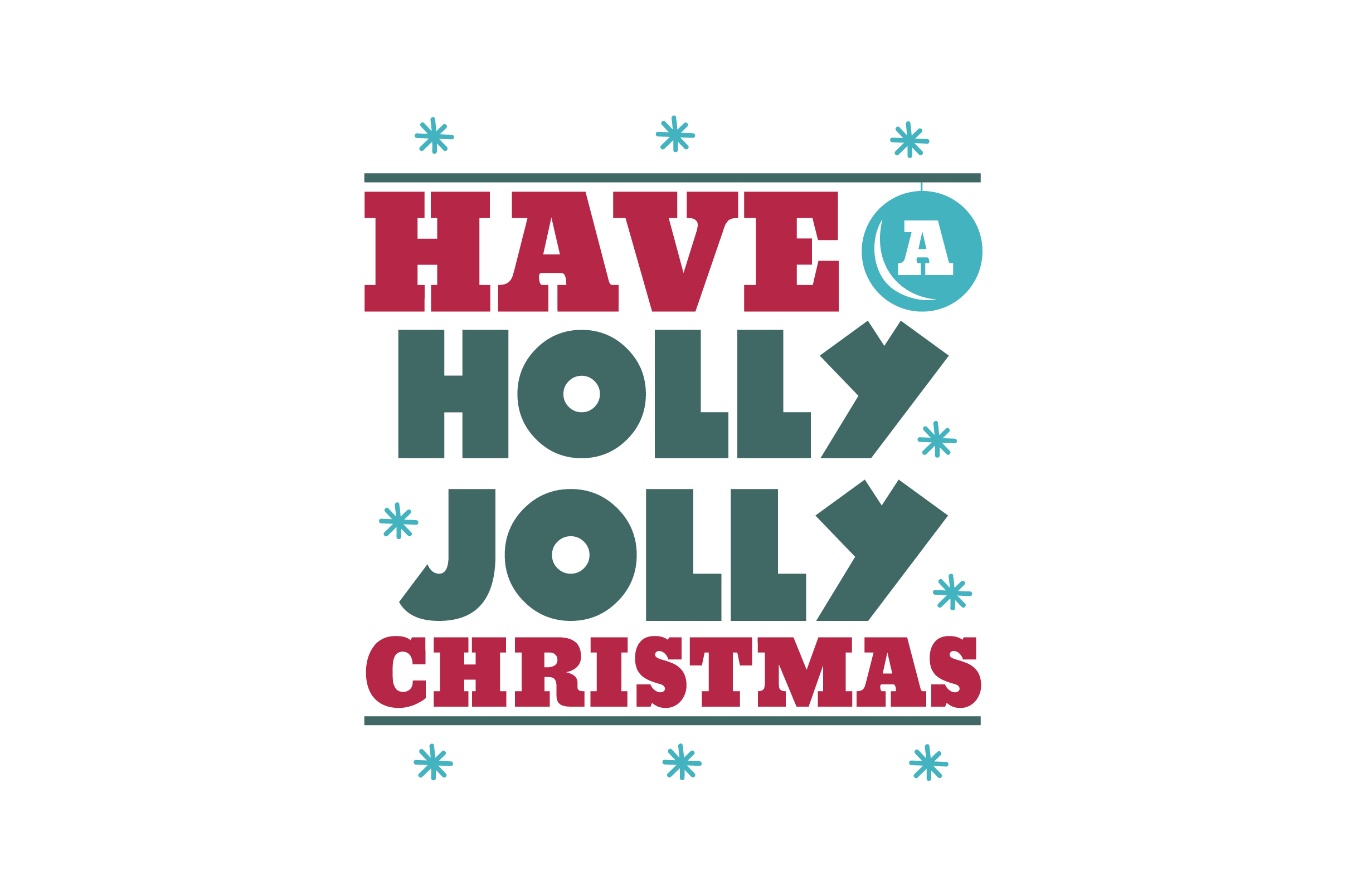 Have A Holly Jolly Christmas Svg Cut File By Creative Fabrica